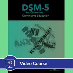 5-Hour CE DSM-5 Online Video Course