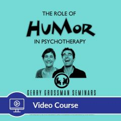 2-Hour CE The Role of Humor in Psychotherapy Online Video Course