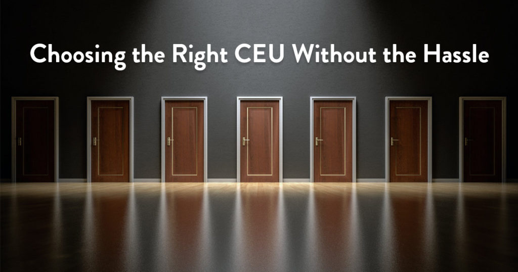 Choosing the Right CEU Without the Hassle